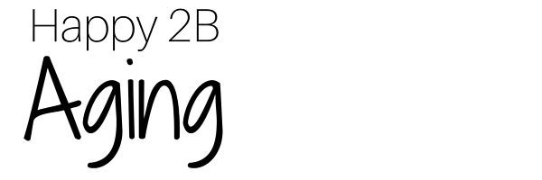 Happy 2 B-Aging